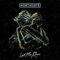 Album Review: Northcote - Let Me Roar