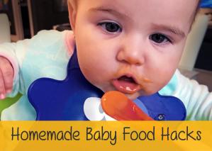 Homemade Baby Food Hacks