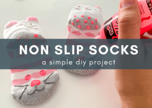 How To Make Non Slip Socks – A Simple DIY Project