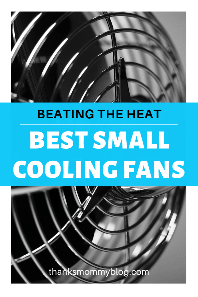 Beating the Heat with the Best Small Cooling Fans