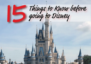 15 Things to Know Before Going To Disney – Top Tips to Plan Your Trip