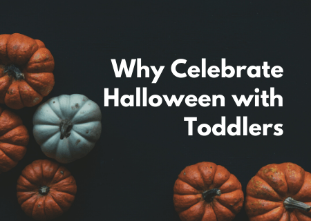 Read more about the article Why Celebrate Halloween with Toddlers