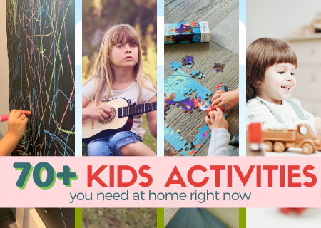 70+ Kids Activities You Need At Home Right Now