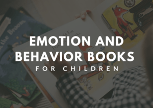 Excellent Emotion And Behavior Books For Children