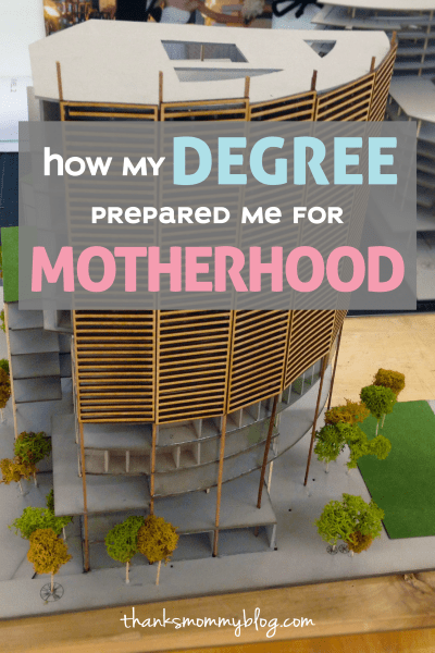 How My Degree Prepared Me For Motherhood
