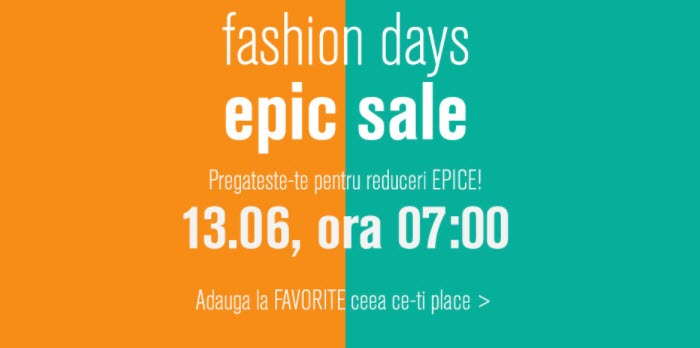 fashion days epic sale 13 iunie 2017