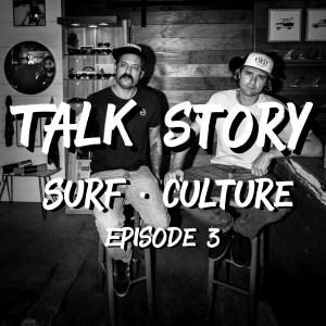 Talk Story - Episode 3 - ThankYouSurfing