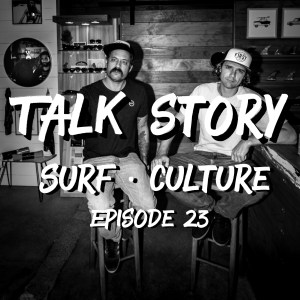 Talk Story Episode 23