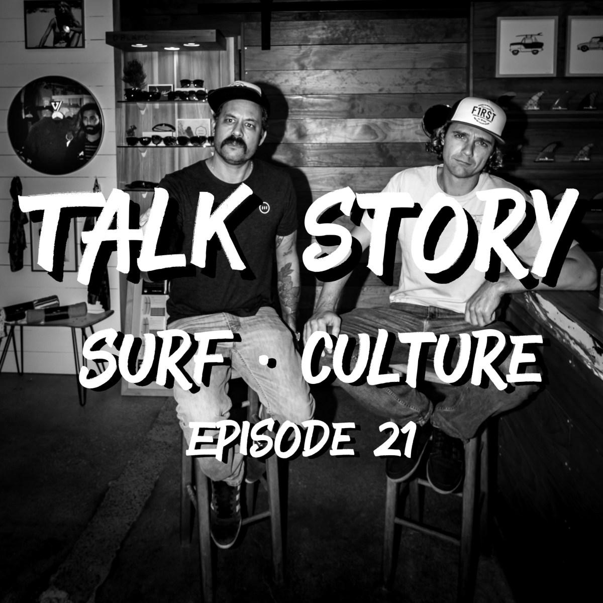 Talk Story: Episode 21
