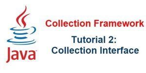 Java Collection Framework - Phần 2: Collection Interface