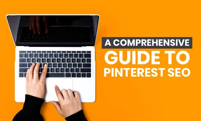 A Comprehensive Guide to Pinterest SEO