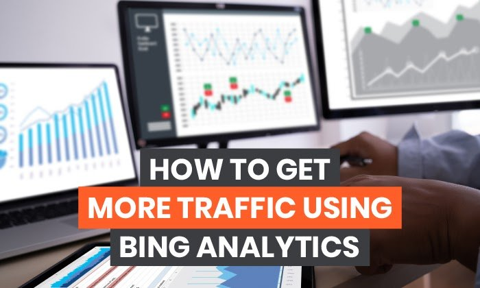 How to Get More Traffic Using Bing Analytics