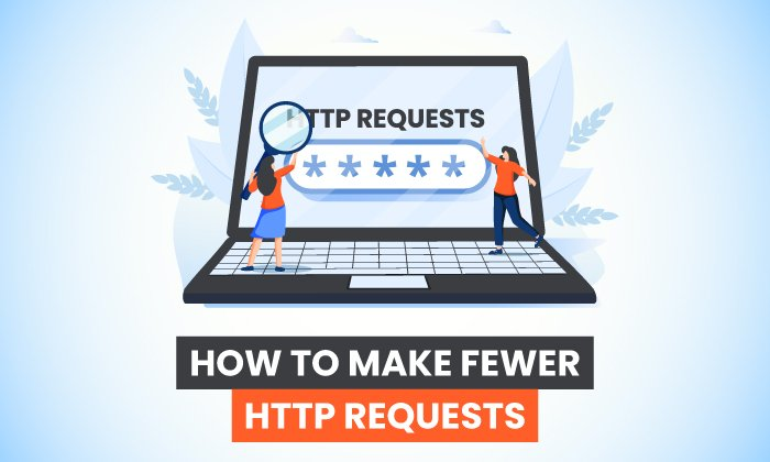 How to Make Fewer HTTP Requests