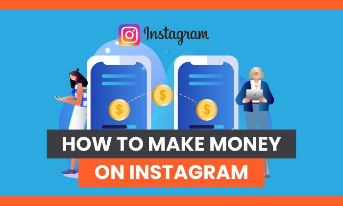 How to Make Money on Instagram With & Without Followers