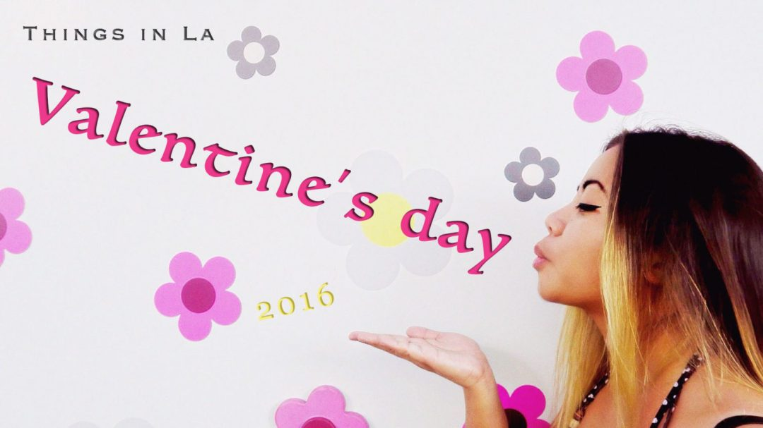 THINGS IN LA: VALENTINE'S DAY 2016