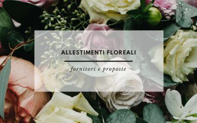 Allestimenti Floreali: fornitori e proposte