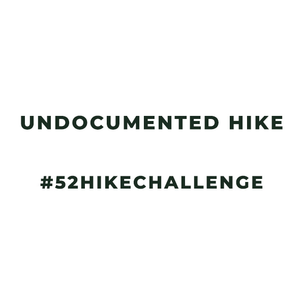 52 hikes in a year, 52 hike challenge, undocumented hike