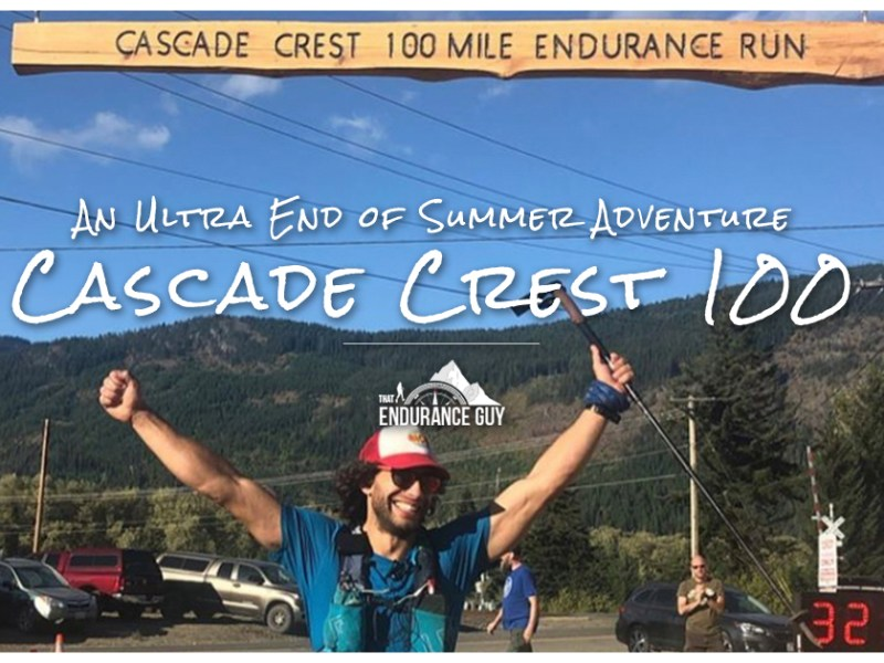 An Ultra End of Summer Adventure – Cascade Crest 100 Mile Endurance Run