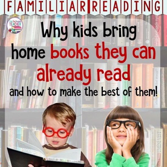 Familiar Reading -Why kids bring home books they can already read and how to make the best of them!