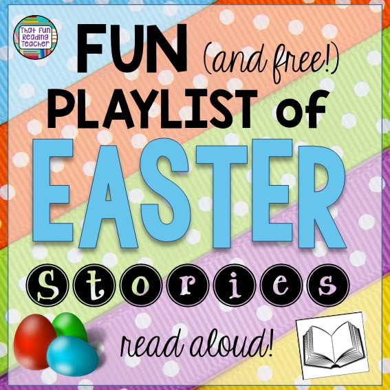 Fun and free playlist of EASTER stories, read aloud! | ThatFunReadingTeacher.com