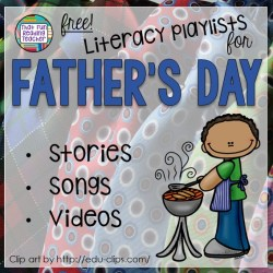 Father's Day Literacy Playlists on That Fun Reading Teacher.com!