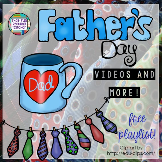 Father's Day videos and more - fun, free playlist on That Fun Reading Teacher.com!