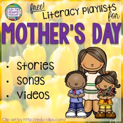 Mother's Day Literacy Playlists on That Fun Reading Teacher.com! #MothersDay #literacy #stories #songs #kindergarten