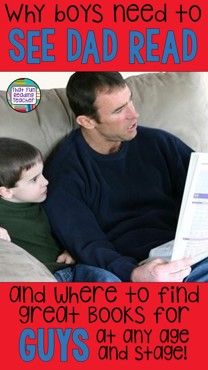Why boys need to see dad read, and where to find great books for GUYS at any age and stage! | That Fun Reading Teacher.com