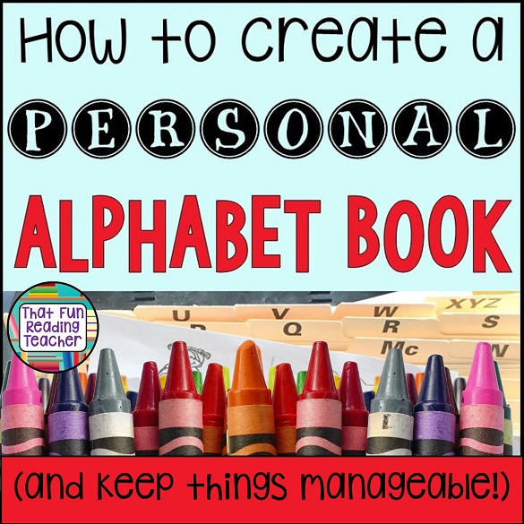 How to create a personal alphabet book (and keep things manageable) #alphabetbook #kindergarten #earlylearning #phonics