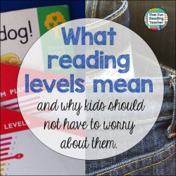 What reading levels mean and why kids should not have to worry about them