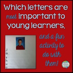 Which letters are important to young learners, and a fun activity to do with them! Blog post by That Fun Reading Teacher