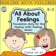 All About Feelings children's story introducing a variety of feelings excited, sad, angry, frustrated, proud, surprised. Foundation story for Dealing-With-Feelings series $