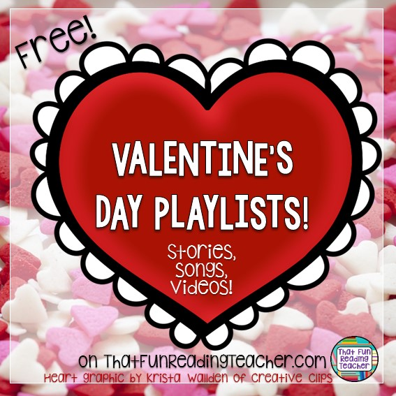 Valentine's Day stories, songs and video playlists free on ThatFunReadingTeacher.com!