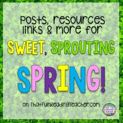 Spring literacy posts, resources and links on ThatFunReadingTeacher.com