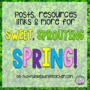 Spring literacy posts, resources and links on ThatFunReadingTeacher.com