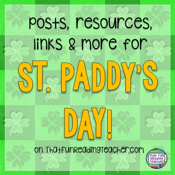 St. Paddy's Day literacy posts, resources and links on ThatFunReadingTeacher.com