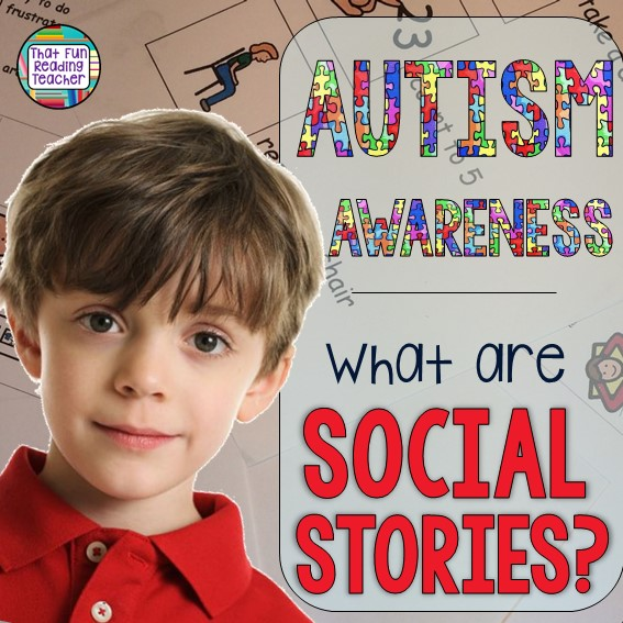 April is Autism Awareness Month. Autism Awareness - What are Social Stories? | That Fun Reading Teacher.com