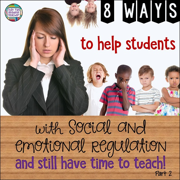 Eight ways to help students manage social and emotional regulation Part 2