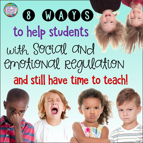 8 ways to help students with social and emotional regulation (and still have time to teach!) Part 1