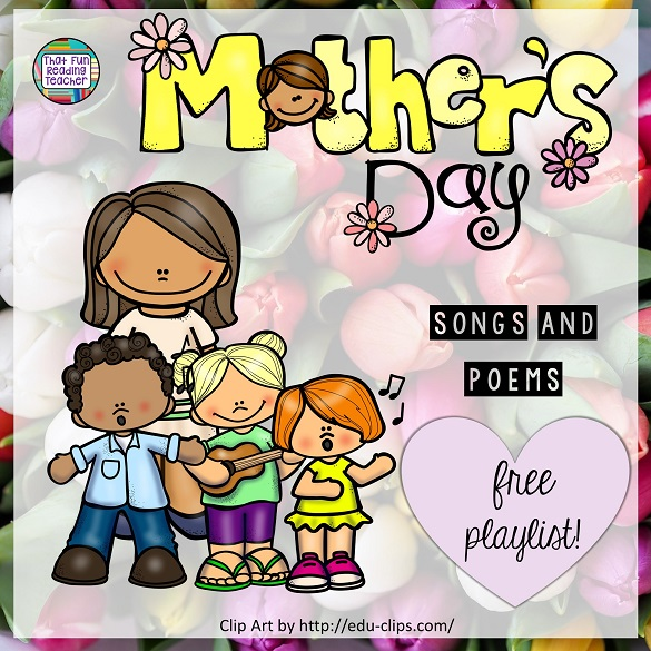 Mother's Day Songs and Poems - That Fun Reading Teacher