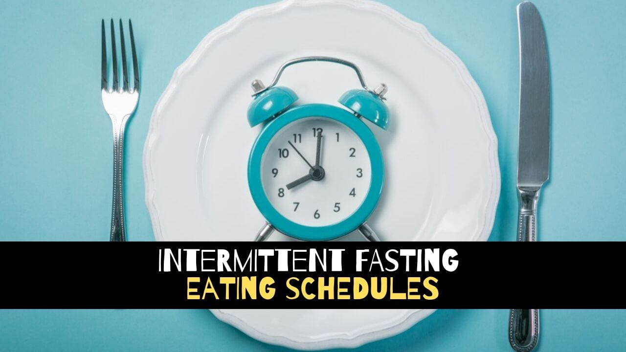 Intermittent Fasting Schedules – Most Popular Types of Intermittent Fasting