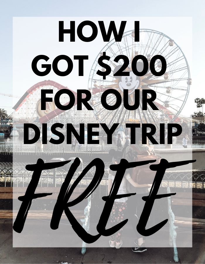 HOW I GOT $200 FOR OUR DISNEY TRIP