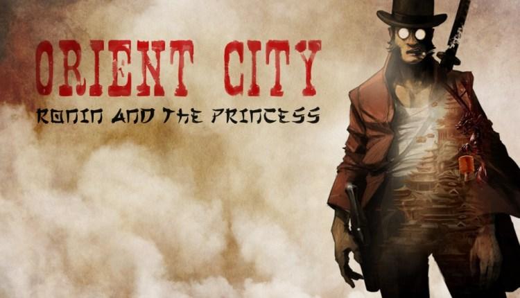 Orient City: Ronin & The Princess