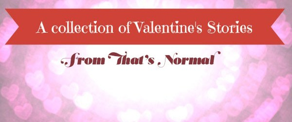 a collection of stories for valentine's day - that's normal, Ideas
