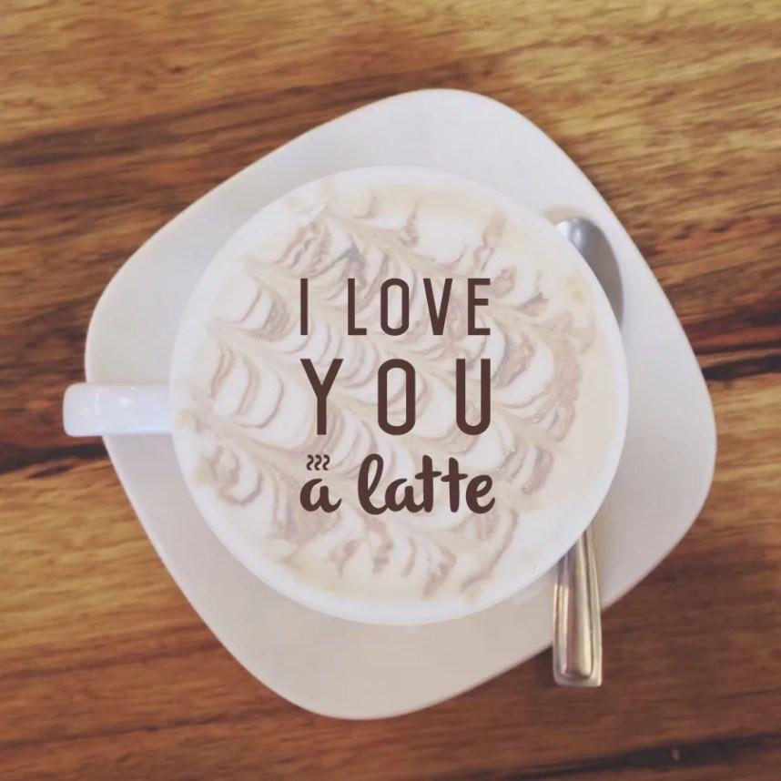 i love you a latte INGRIDESIGN