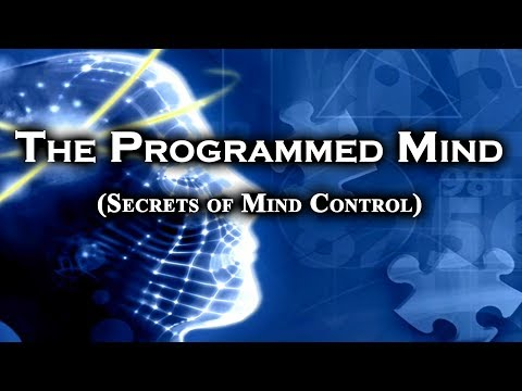 The Programmed Mind (Secrets of Mind Control) ~ Parts 1-5