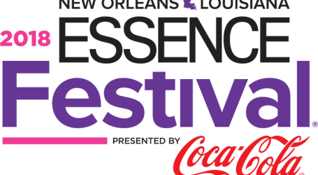 Over Half A Million Attendees Convene For The 2018 ESSENCE Festival Sponsored By Coca-Cola