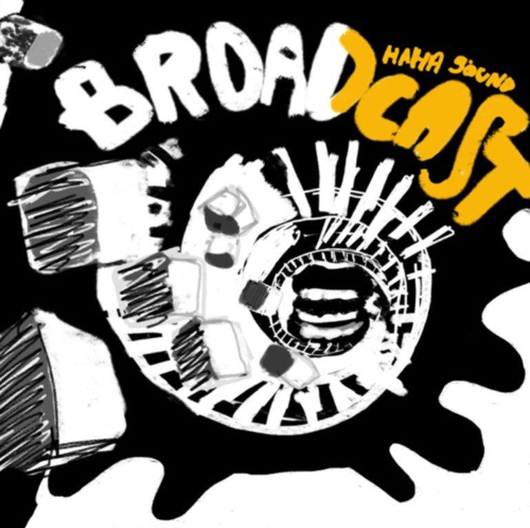 Broadcast Ha Ha Sound