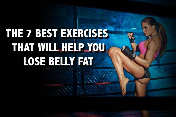 the 7 best exercises that will help you lose belly fat