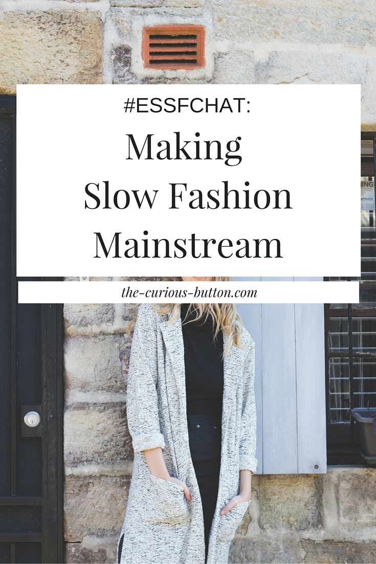 #ESSFChat Highlights   Twitter chat about ethical, sustainable and slow fashion   The Curious Button